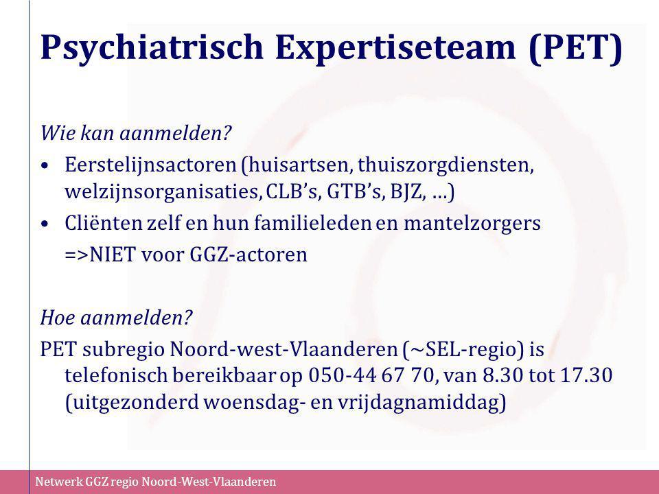 Netwerk GGZ regio Noord-West-Vlaanderen Wie kan aanmelden? •Eerstelijnsactoren (huisartsen, thuiszorgdiensten, welzijnsorganisaties, CLB's, GTB's, BJZ