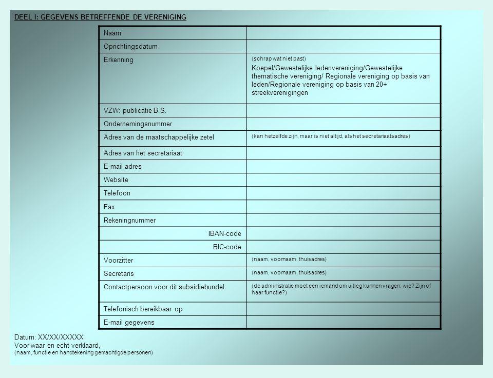 DEEL II: GEGEVENS BETREFFENDE DE ALGEMENE ERKENNINGVOORWAARDEN (Conform artikel 11 van het decreet van 29 april 1991 tot instelling van een Milieu- en Natuurraad van Vlaanderen en tot vaststelling van de algemene regelen inzake de erkenning en subsidiëring van de milieu en natuurverenigingen) 1.