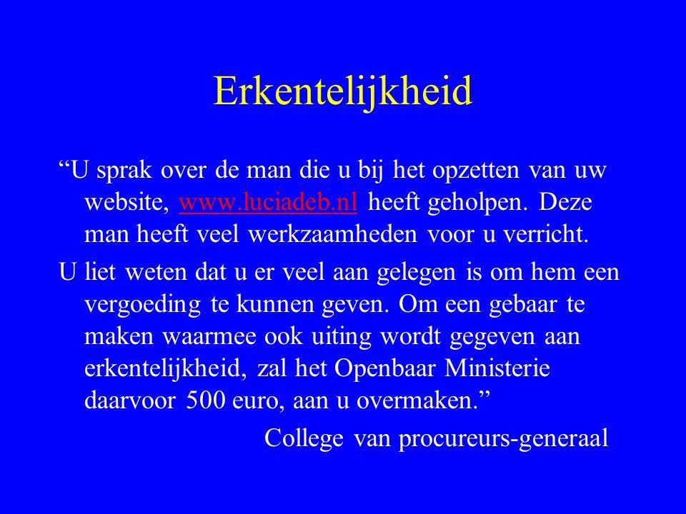 Erkentelijkheid U sprak over de man die u bij het opzetten van uw website, www.luciadeb.nl heeft geholpen.