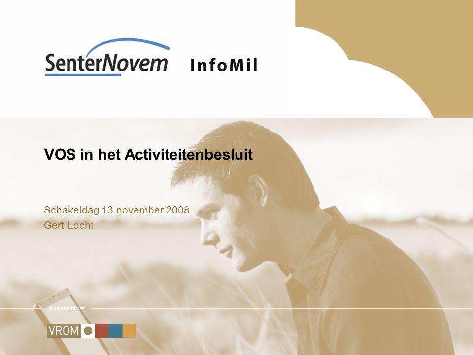 In opdracht van VOS in het Activiteitenbesluit Schakeldag 13 november 2008 Gert Locht