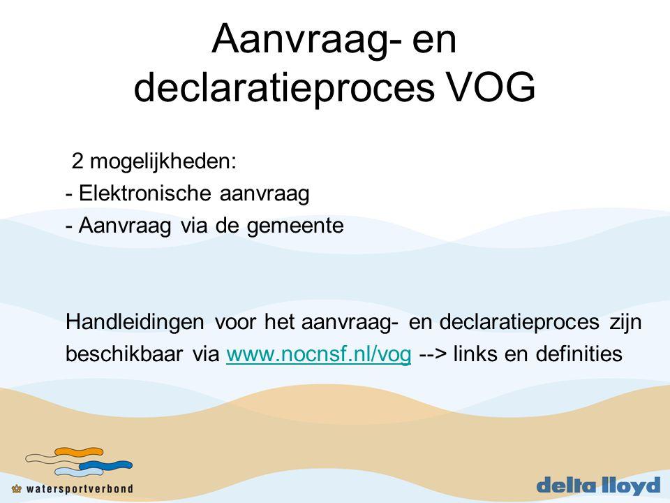 Aanvraag- en declaratieproces VOG 2 mogelijkheden: - Elektronische aanvraag - Aanvraag via de gemeente Handleidingen voor het aanvraag- en declaratieproces zijn beschikbaar via www.nocnsf.nl/vog --> links en definitieswww.nocnsf.nl/vog