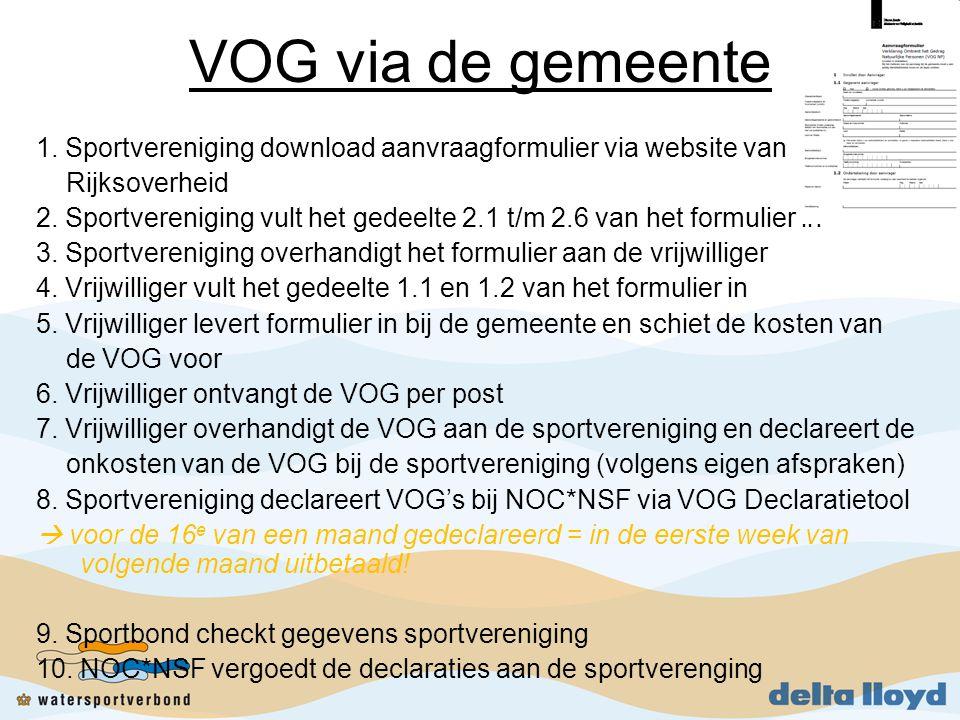 VOG via de gemeente 1.Sportvereniging download aanvraagformulier via website van Rijksoverheid 2.