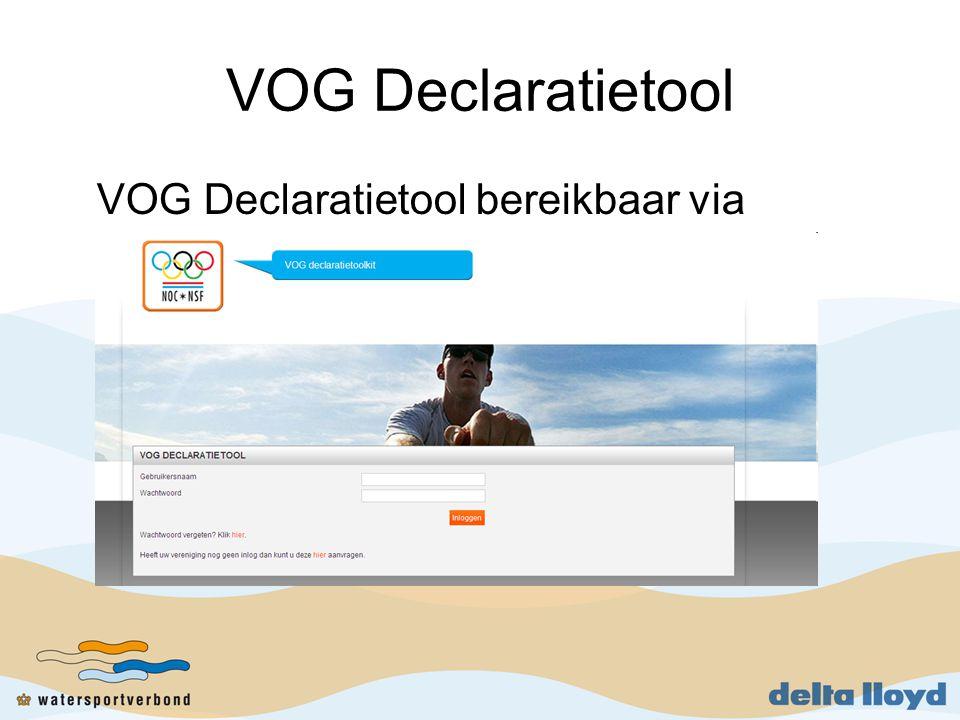 VOG Declaratietool VOG Declaratietool bereikbaar via www.vogindesport.nl www.vogindesport.nl