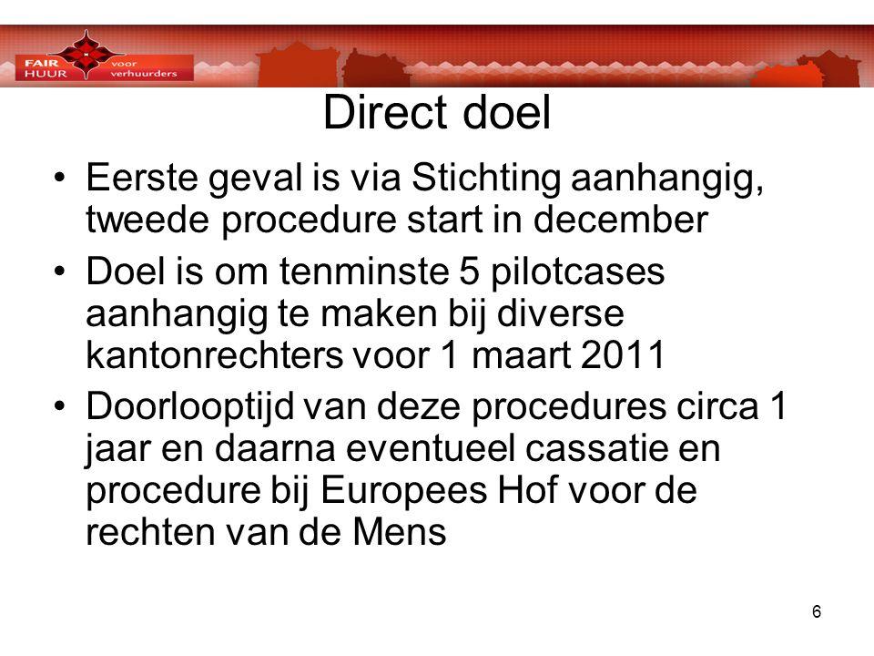 6 Direct doel •Eerste geval is via Stichting aanhangig, tweede procedure start in december •Doel is om tenminste 5 pilotcases aanhangig te maken bij d