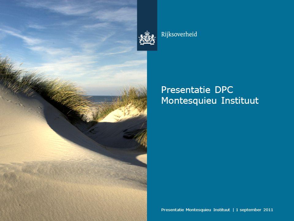 Presentatie Montesquieu Instituut | 1 september 2011 Marcello Noto •Coördinator Redactie Taakgebied Informatie Rijksoverheid
