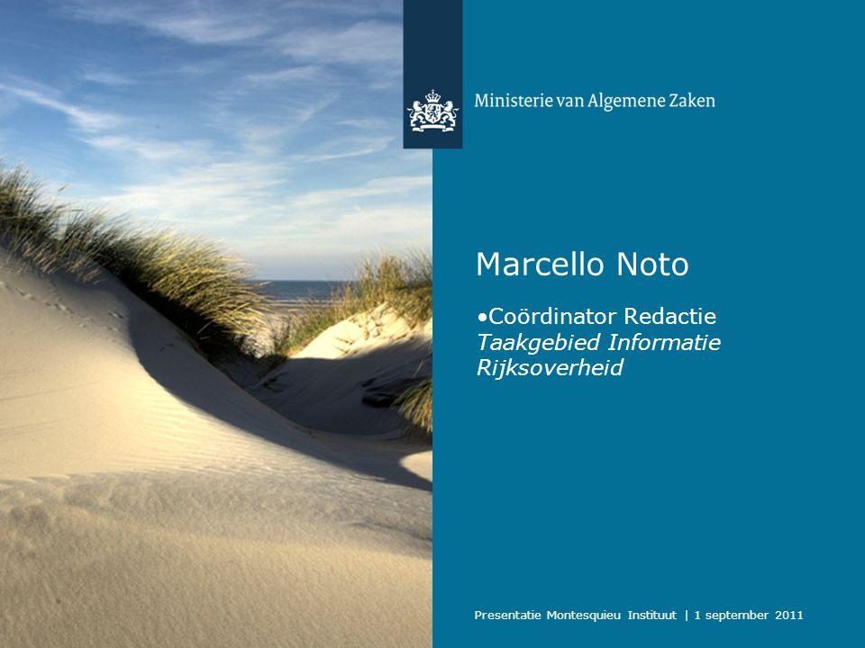 Presentatie Montesquieu Instituut | 1 september 2011 Inhoud a.Uitgangspunten overheidscommunicatie b.Ontwikkelingen c.Informatie Rijksoverheid d.Kwaliteit