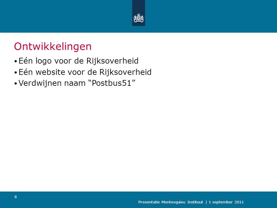 Presentatie Montesquieu Instituut | 1 september 2011 9 Eén logo Herkenbaar als afzender Toegankelijk