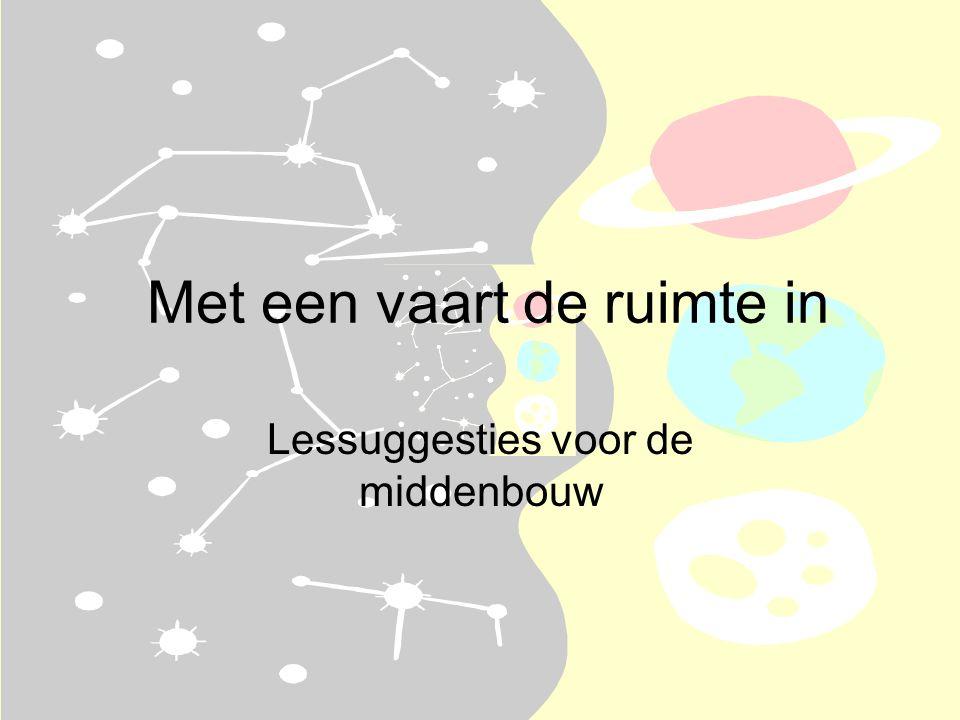 Lessuggesties Rekenen (2) •Verzin rekenopgaven met een ruimtevaarttintje.