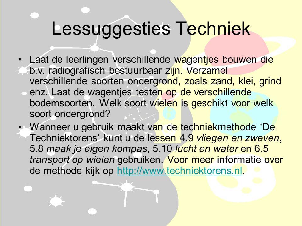 Lessuggesties Techniek •Laat de leerlingen verschillende wagentjes bouwen die b.v.