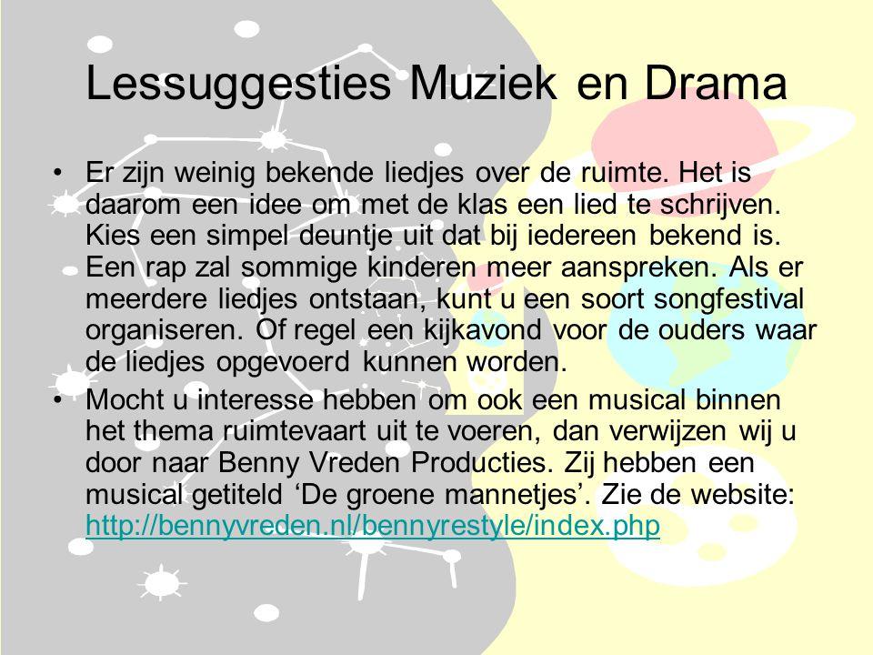 Lessuggesties Muziek en Drama •Er zijn weinig bekende liedjes over de ruimte.