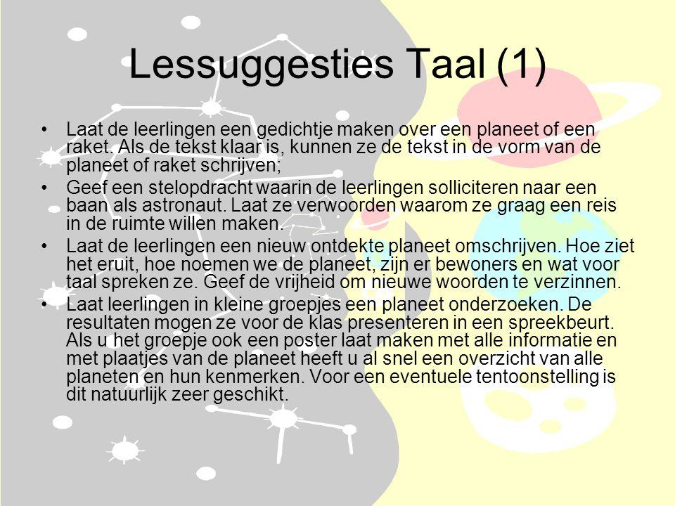 Lessuggesties Taal (1) •Laat de leerlingen een gedichtje maken over een planeet of een raket.