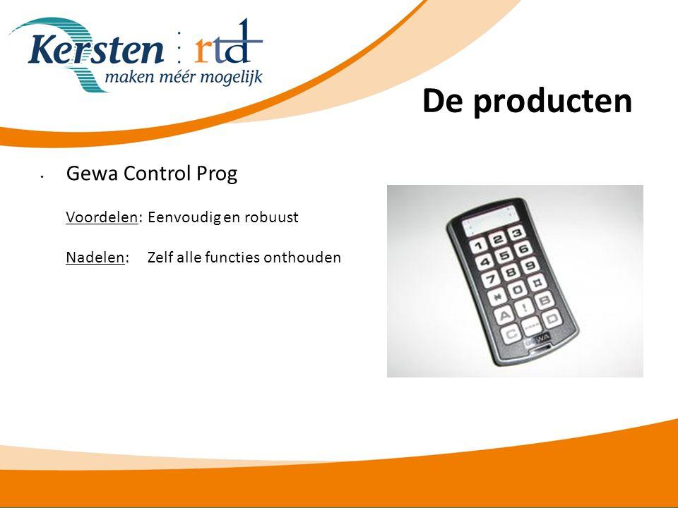 De producten • Gewa Control Prog Voordelen:Eenvoudig en robuust Nadelen: Zelf alle functies onthouden