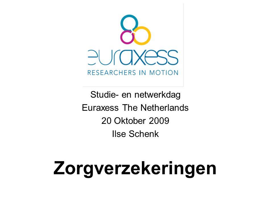 Studie- en netwerkdag Euraxess The Netherlands 20 Oktober 2009 Ilse Schenk Zorgverzekeringen