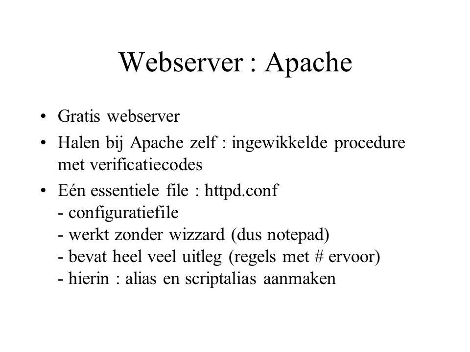 Webserver : Apache •Gratis webserver •Halen bij Apache zelf : ingewikkelde procedure met verificatiecodes •Eén essentiele file : httpd.conf - configur