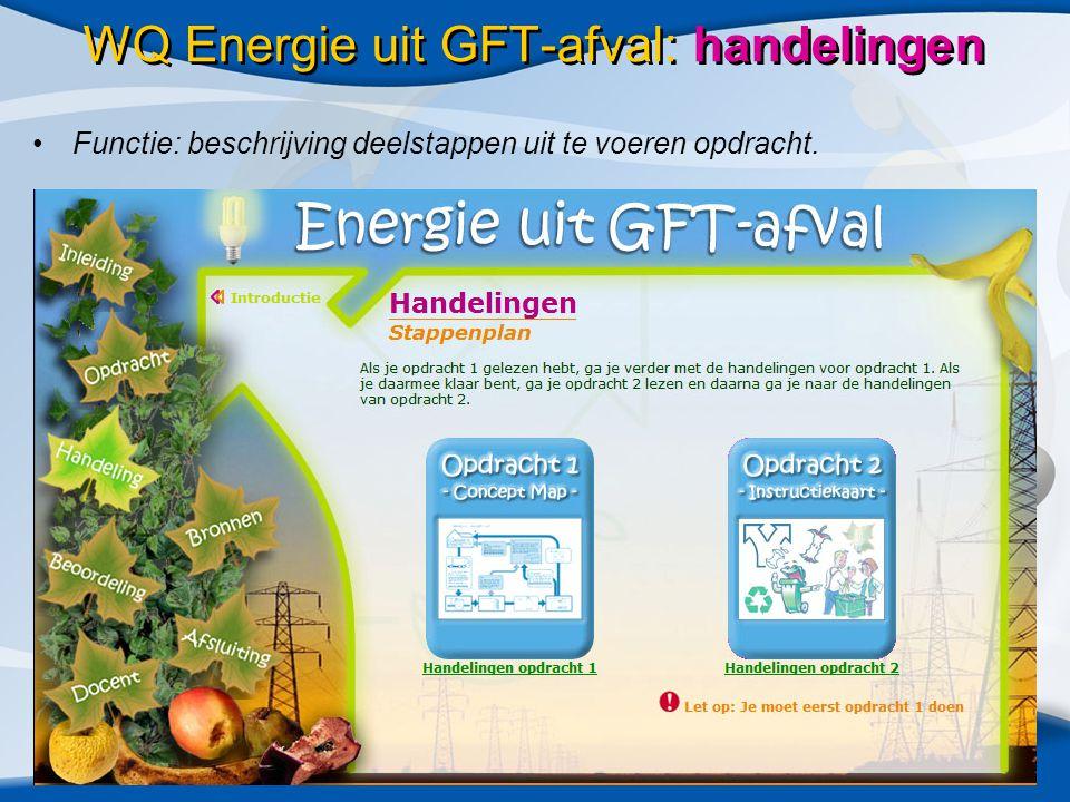 •Functie: beschrijving deelstappen uit te voeren opdracht. WQ Energie uit GFT-afval: handelingen