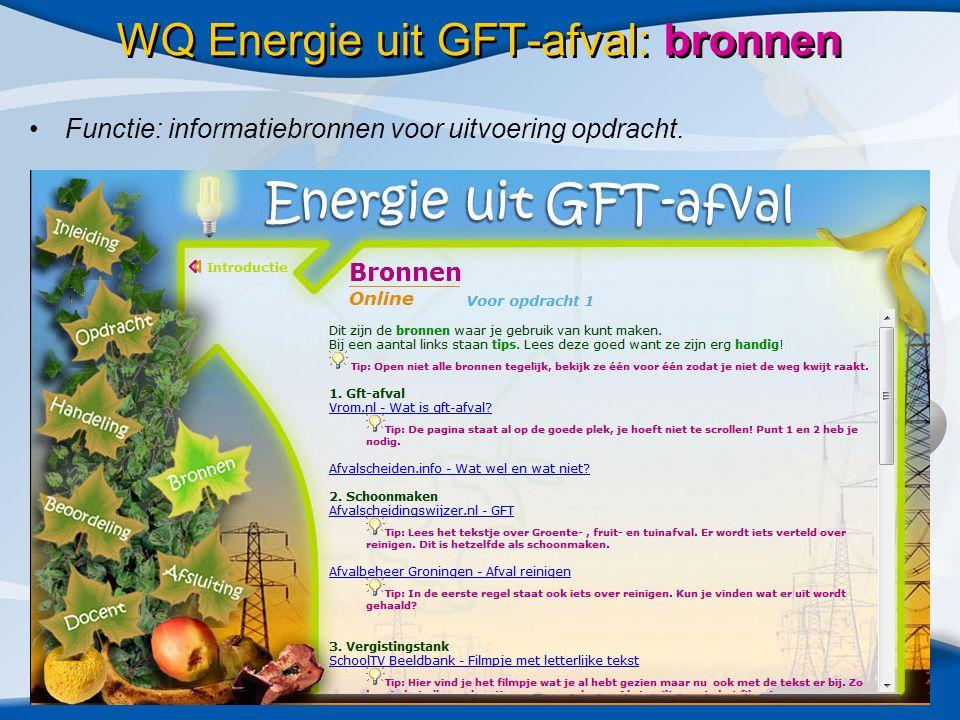 WQ Energie uit GFT-afval: bronnen •Functie: informatiebronnen voor uitvoering opdracht.