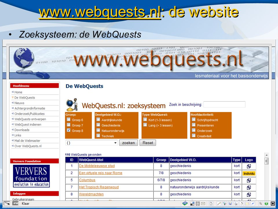 de website •Zoeksysteem: de WebQuests