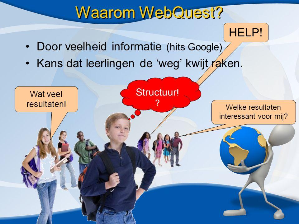 Daarom WebQuest! Een WebQuest is een educatieve speurtocht…