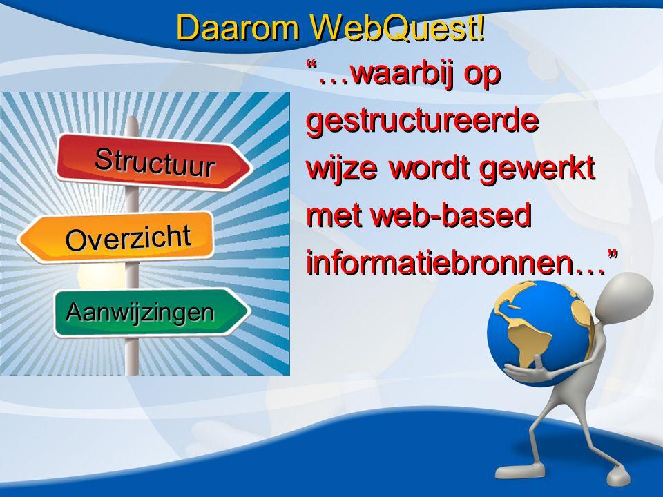 Daarom WebQuest.