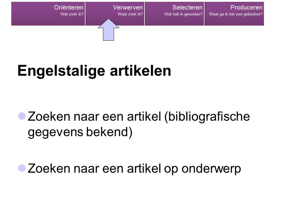 Engelstalige artikelen  Zoeken naar een artikel (bibliografische gegevens bekend)  Zoeken naar een artikel op onderwerp