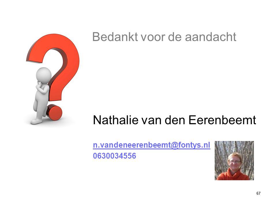 67 Bedankt voor de aandacht Nathalie van den Eerenbeemt n.vandeneerenbeemt@fontys.nl 0630034556