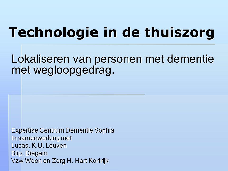 Technologie in de thuiszorg Lokaliseren van personen met dementie met wegloopgedrag.