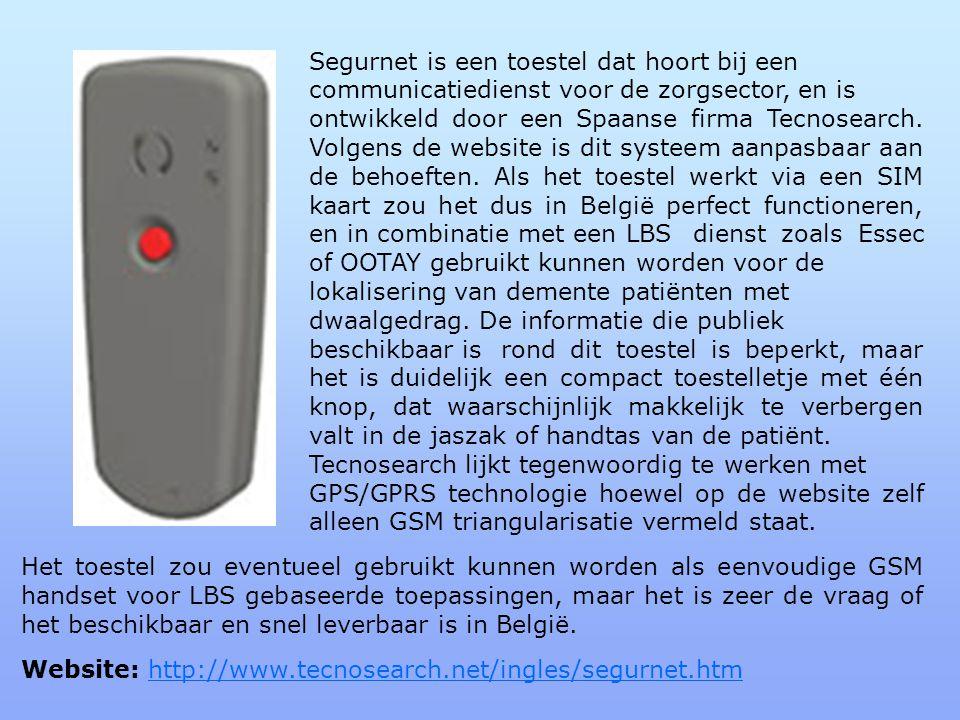 Segurnet is een toestel dat hoort bij een communicatiedienst voor de zorgsector, en is ontwikkeld door een Spaanse firma Tecnosearch.