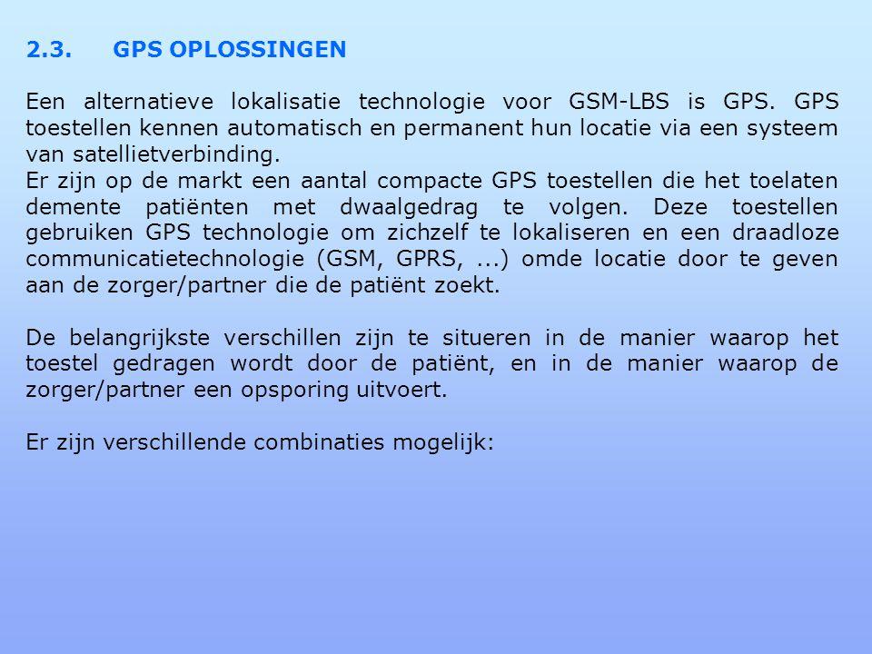 2.3.GPS OPLOSSINGEN Een alternatieve lokalisatie technologie voor GSM-LBS is GPS.