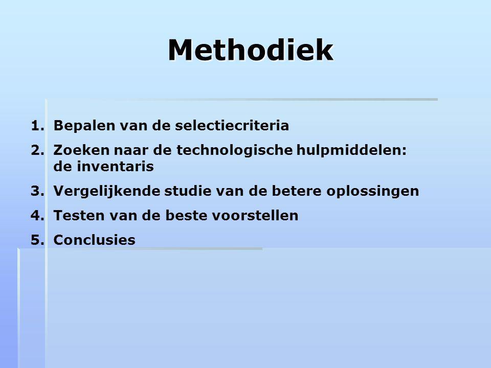 Methodiek 1.Bepalen van de selectiecriteria 2.