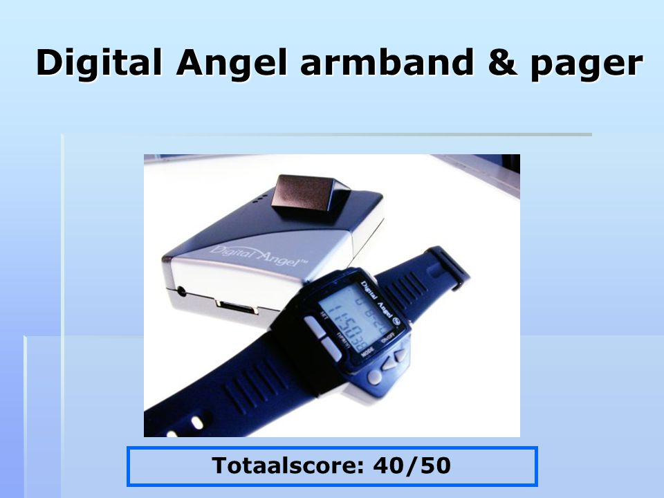 Digital Angel armband & pager Totaalscore: 40/50