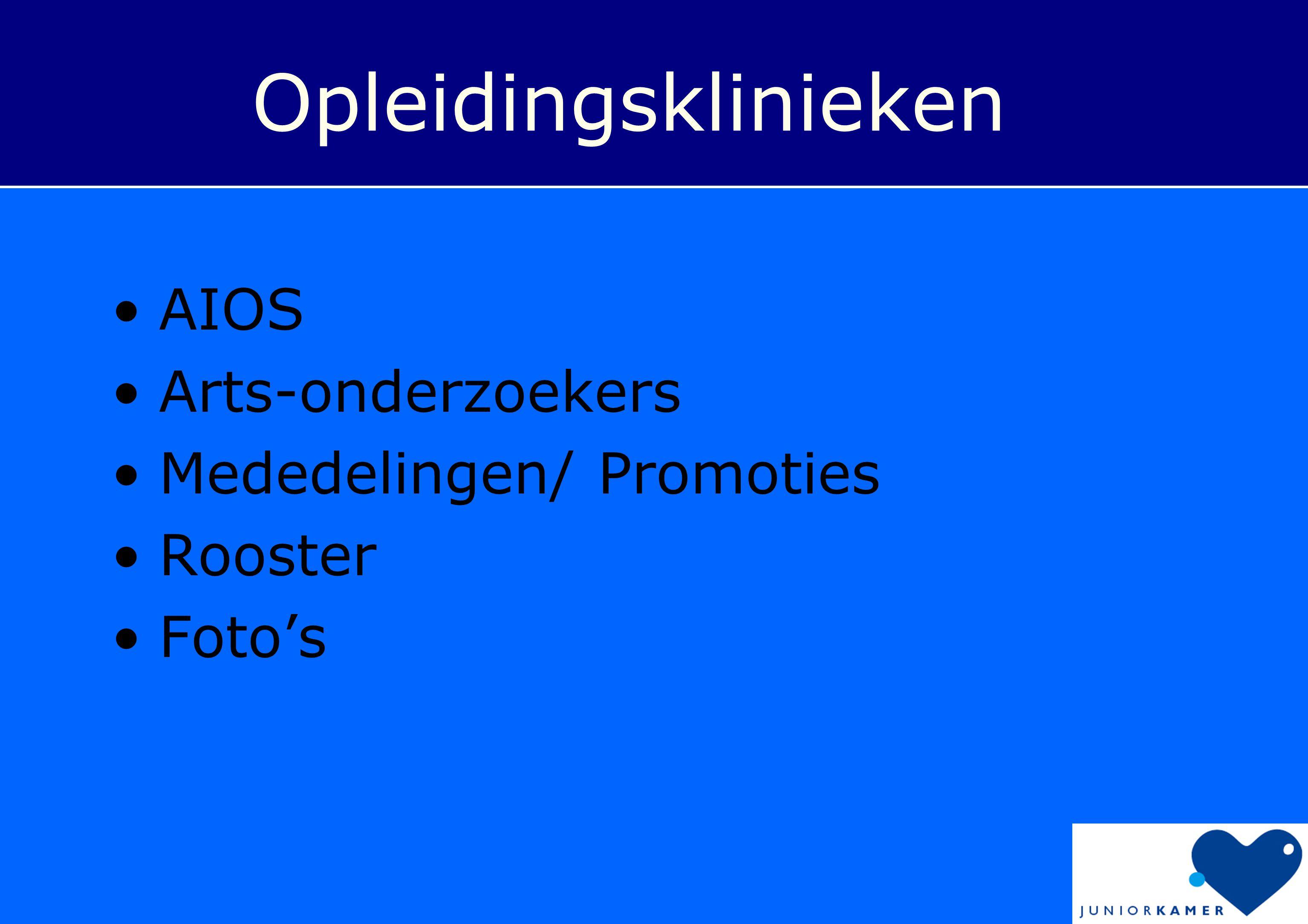 Opleidingsklinieken •AIOS •Arts-onderzoekers •Mededelingen/ Promoties •Rooster •Foto's