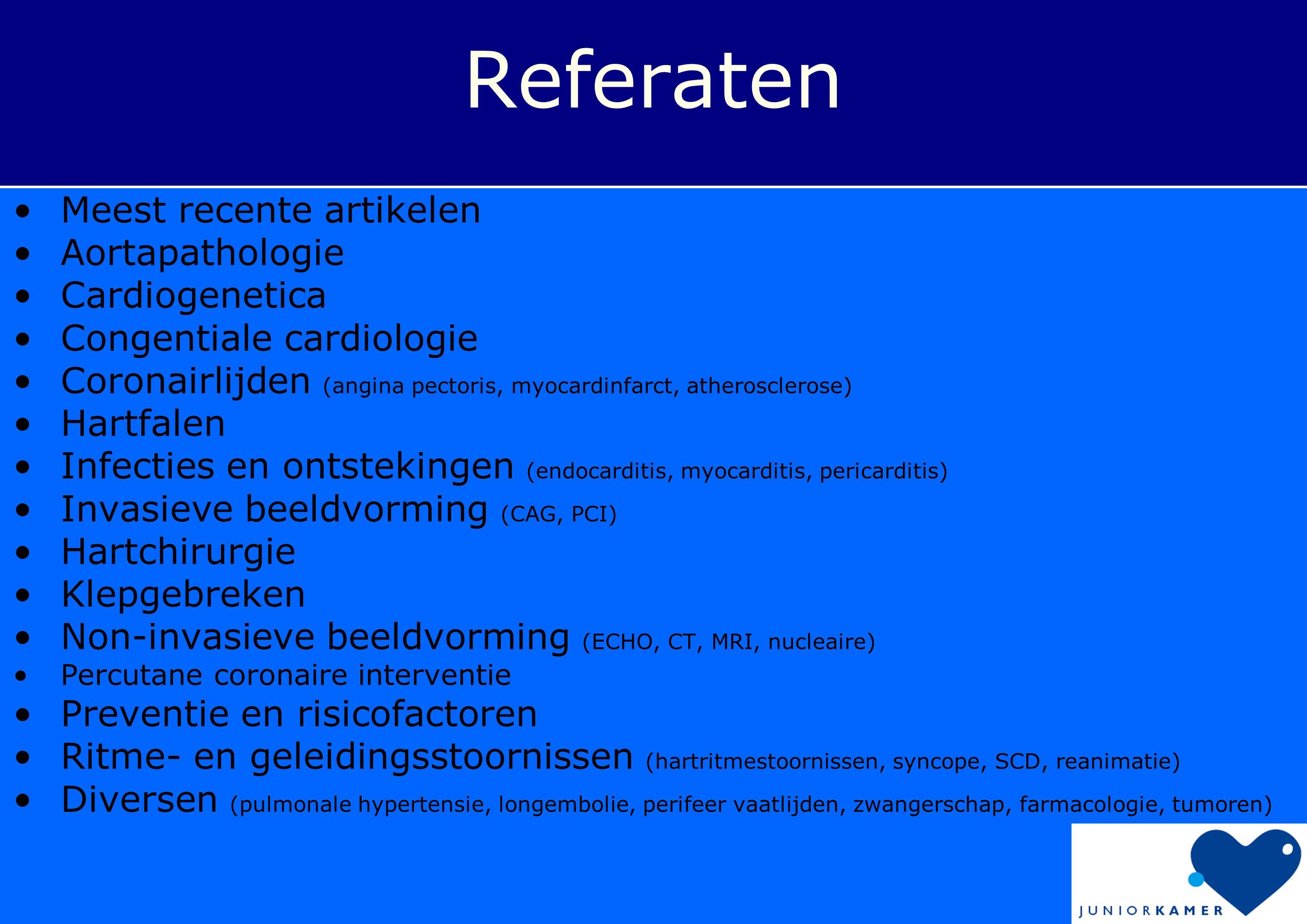 Referaten •Meest recente artikelen •Aortapathologie •Cardiogenetica •Congentiale cardiologie •Coronairlijden (angina pectoris, myocardinfarct, atheros