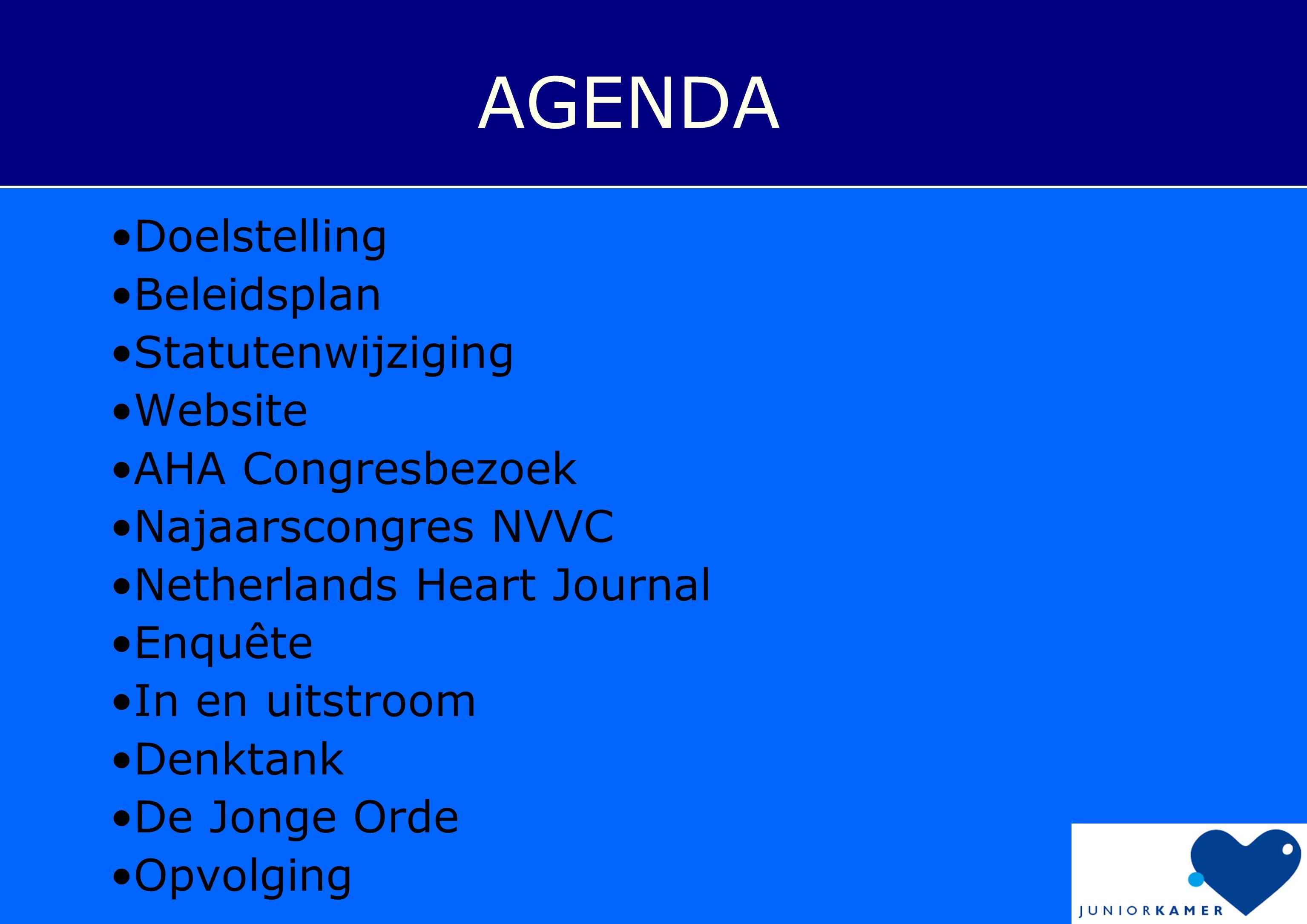 AGENDA •Doelstelling •Beleidsplan •Statutenwijziging •Website •AHA Congresbezoek •Najaarscongres NVVC •Netherlands Heart Journal •Enquête •In en uitst