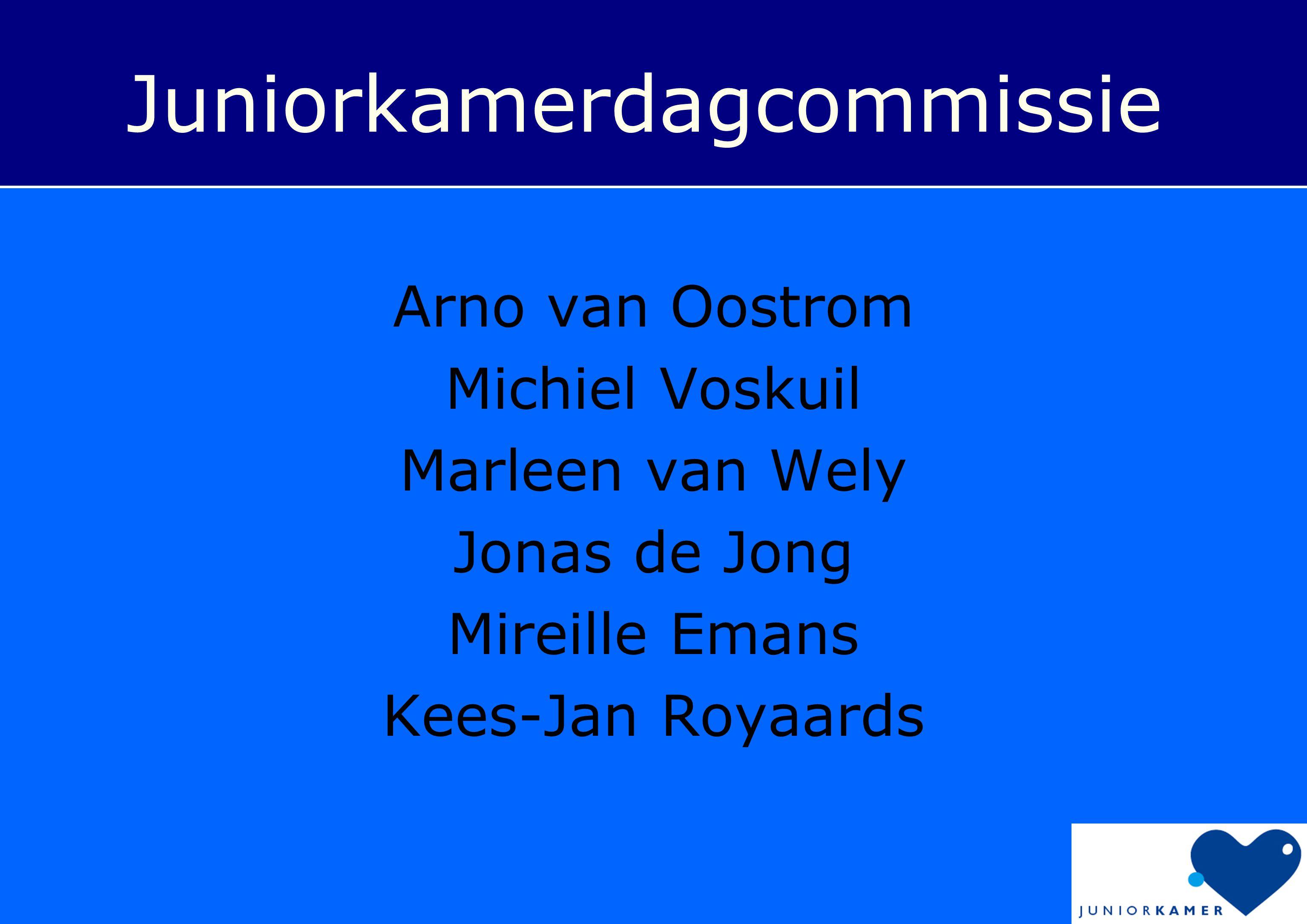 Juniorkamerdagcommissie Arno van Oostrom Michiel Voskuil Marleen van Wely Jonas de Jong Mireille Emans Kees-Jan Royaards