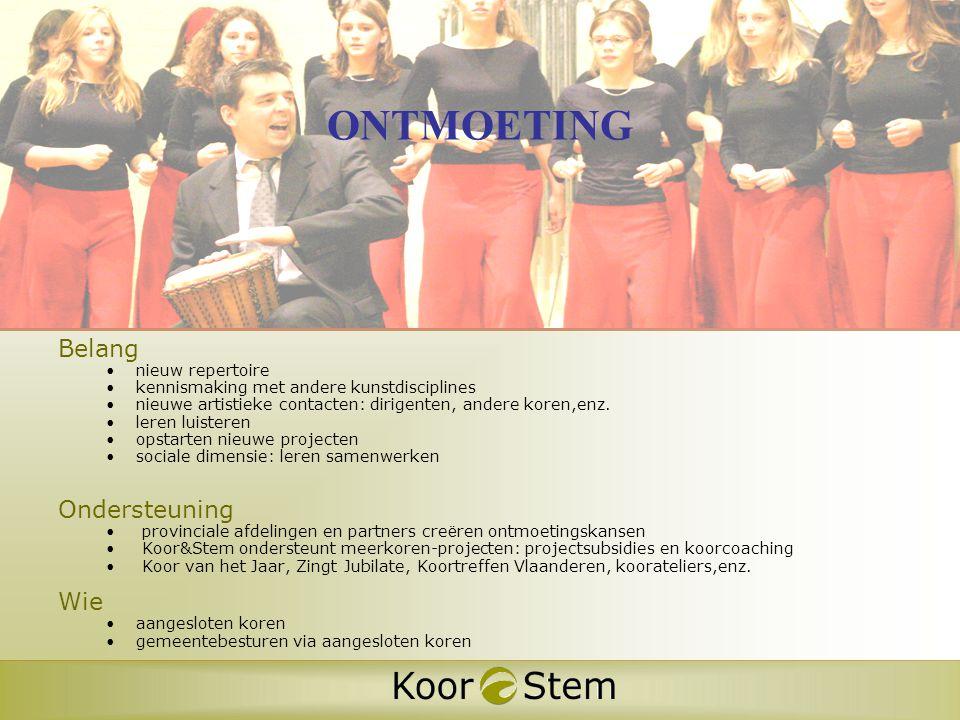 Belang •nieuw repertoire •kennismaking met andere kunstdisciplines •nieuwe artistieke contacten: dirigenten, andere koren,enz.