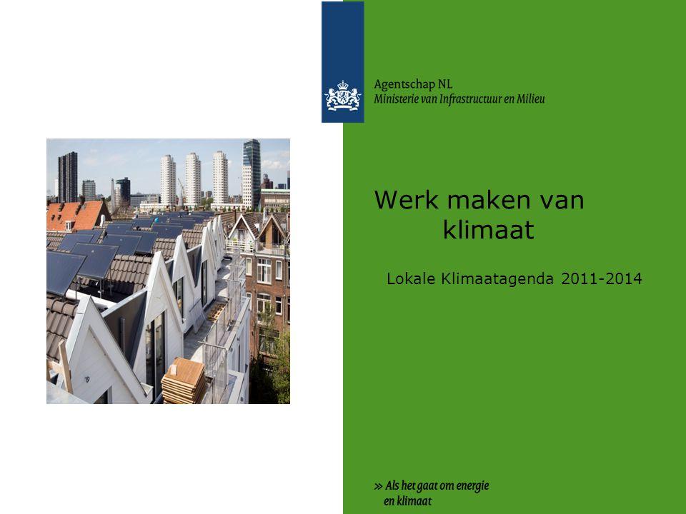 Werk maken van klimaat Lokale Klimaatagenda 2011-2014