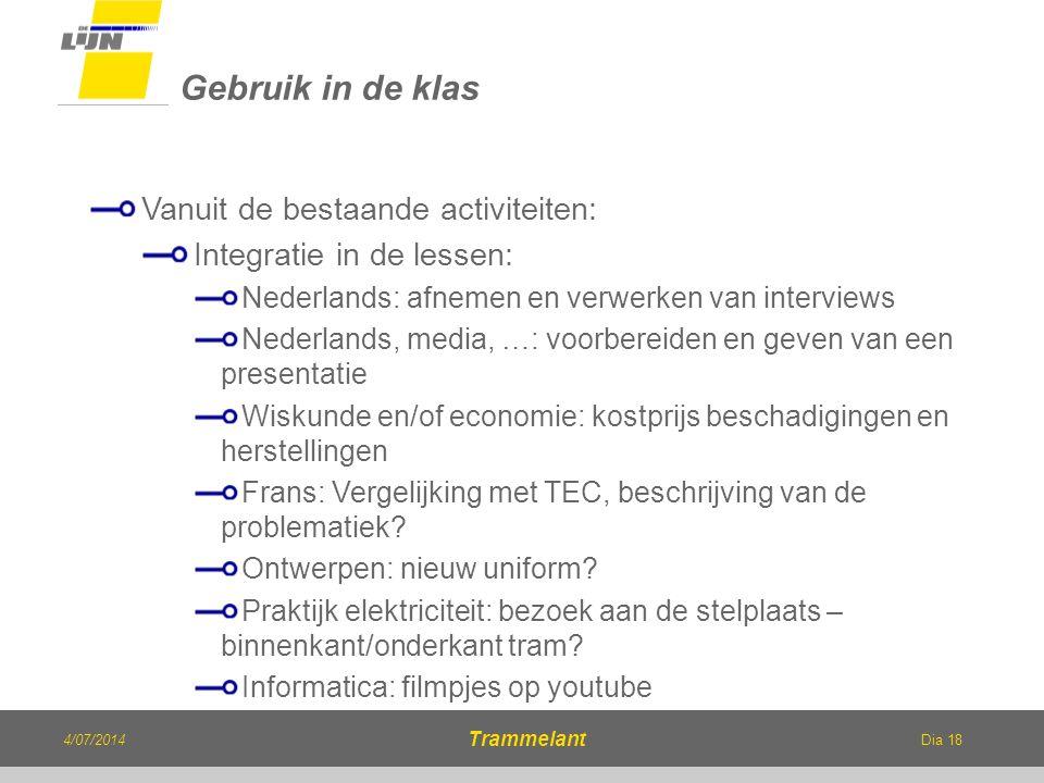 Dia 18 Vanuit de bestaande activiteiten: Integratie in de lessen: Nederlands: afnemen en verwerken van interviews Nederlands, media, …: voorbereiden e