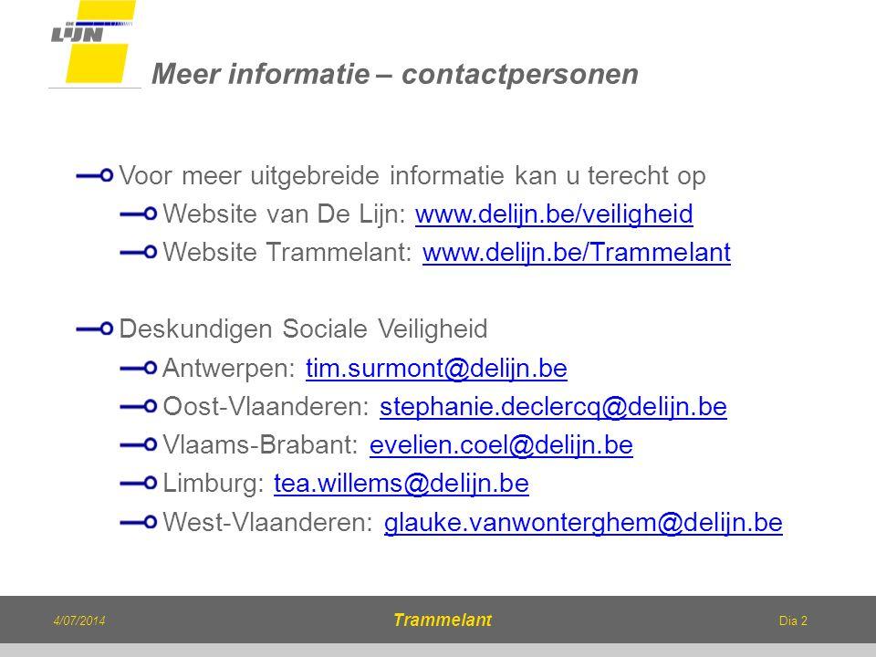 Dia 2 Voor meer uitgebreide informatie kan u terecht op Website van De Lijn: www.delijn.be/veiligheidwww.delijn.be/veiligheid Website Trammelant: www.