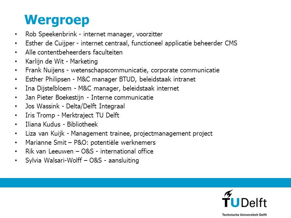 Wergroep • Rob Speekenbrink - internet manager, voorzitter • Esther de Cuijper - internet centraal, functioneel applicatie beheerder CMS • Alle conten