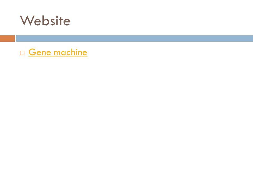 Website  Gene machine Gene machine