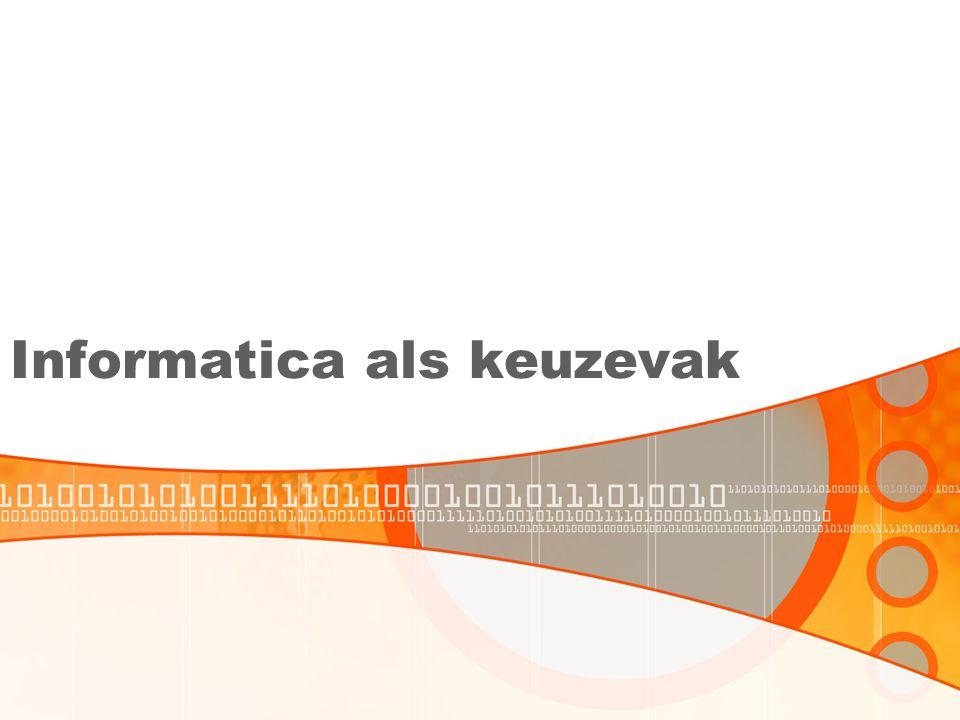 Informatica versus ICT •ICT •1e klas •Verplicht vak •Leren werken met de computer •Informatica •Bovenbouw (klas 4, 5 en 6) •Keuzevak •Leren hoe een computer werkt •Informatica -> het beheersen van informatie