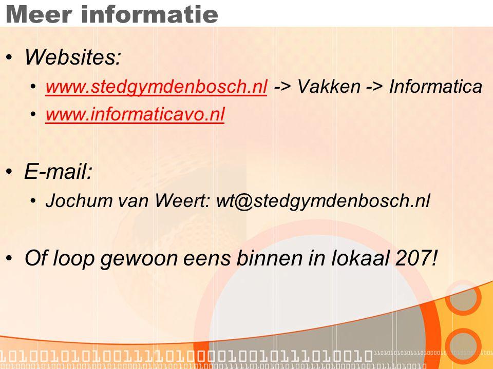 Meer informatie •Websites: •www.stedgymdenbosch.nl -> Vakken -> Informaticawww.stedgymdenbosch.nl •www.informaticavo.nlwww.informaticavo.nl •E-mail: •