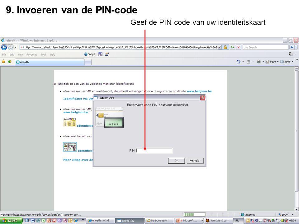 9. Invoeren van de PIN-code Geef de PIN-code van uw identiteitskaart