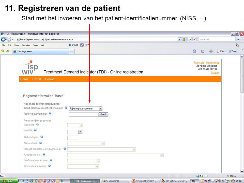 11. Registreren van de patient Start met het invoeren van het patient-identificatienummer (NISS,…)