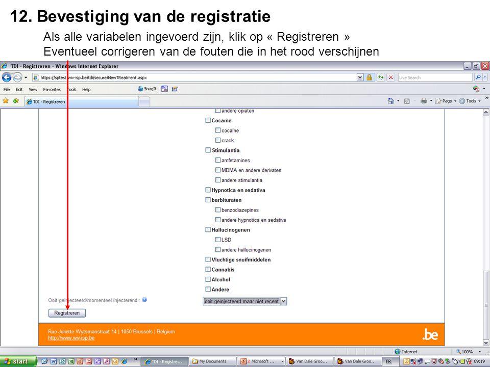 12. Bevestiging van de registratie Als alle variabelen ingevoerd zijn, klik op « Registreren » Eventueel corrigeren van de fouten die in het rood vers