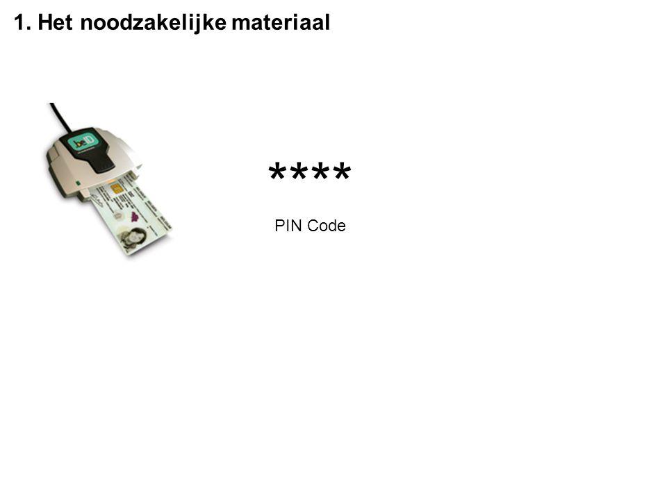 1. Het noodzakelijke materiaal **** PIN Code