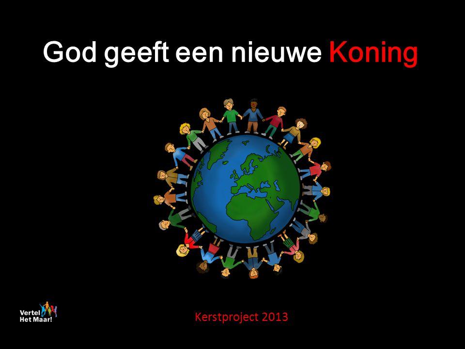 Thema God geeft een nieuwe Koning Het thema van het Kerstproject 2013 is : God geeft een nieuwe Koning Deze Koning wil een koning zijn voor iedereen.