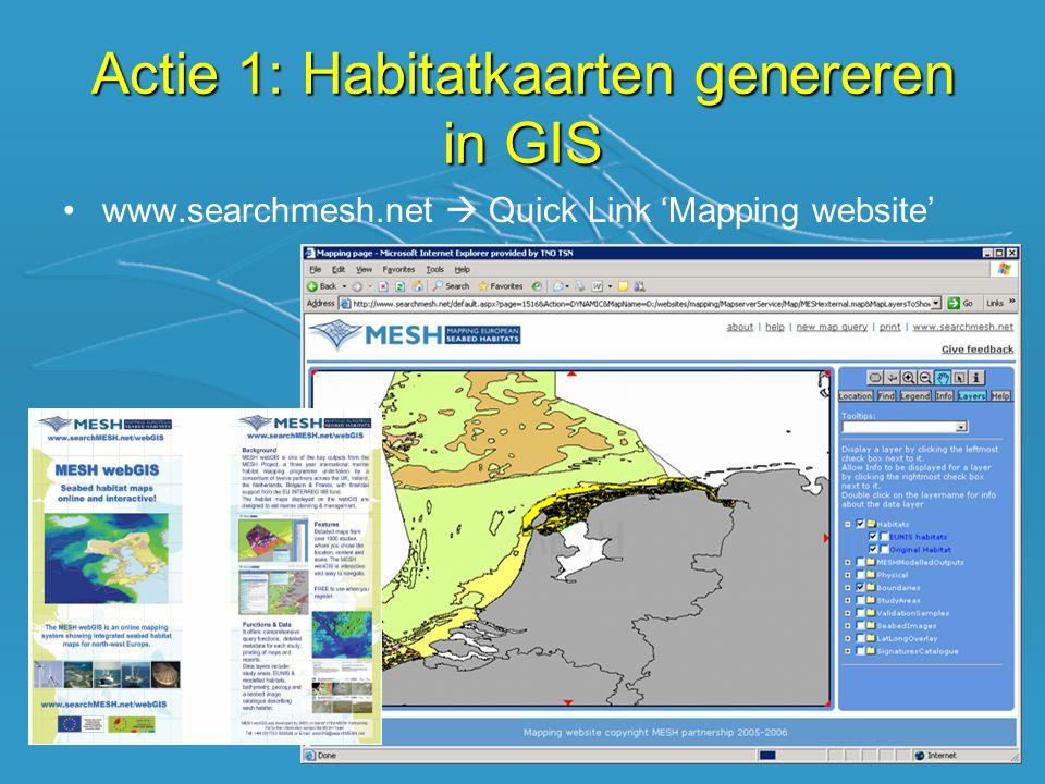 •Habitats, modellen, fysische parameters, beelden Actie 1: Habitatkaarten genereren in GIS
