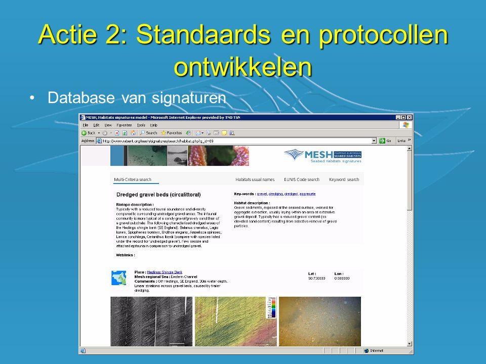 •Database van signaturen Actie 2: Standaards en protocollen ontwikkelen