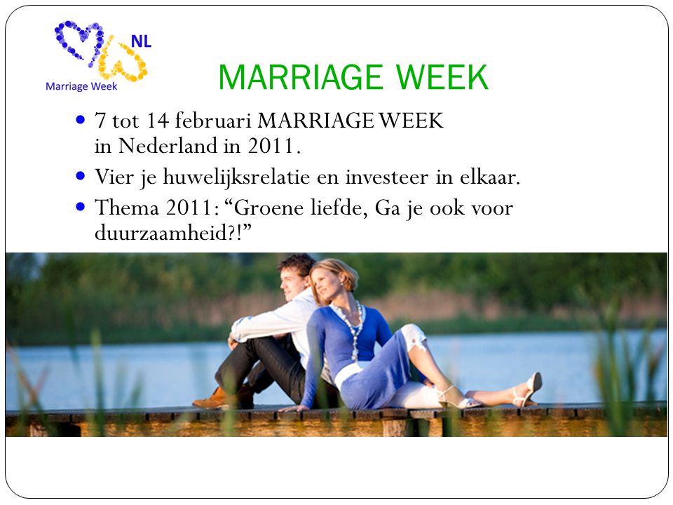  7 tot 14 februari MARRIAGE WEEK in Nederland in 2011.